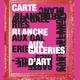 Carte Blanche aux galeries d'art du 9 au 18 mars
